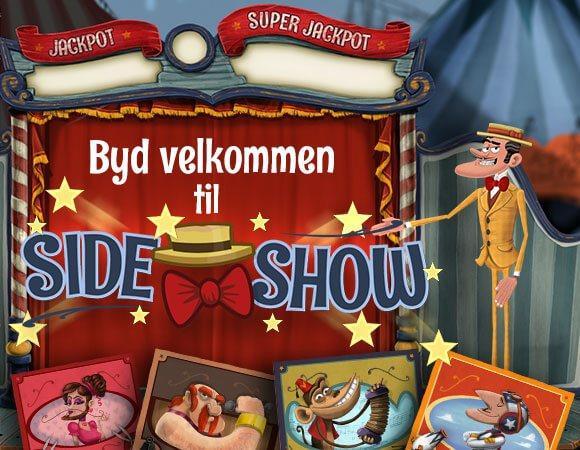 Side Show spilleautomat har flere jackpot spil og kan spilles på Spilnu eller Danske Spil.